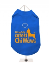 ''Worlds Cutest ChiWaWa'' Harness-Lined Dog T-Shirt